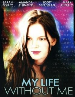 Моя жизнь без меня - My Life Without Me