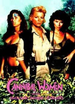 Женщины-каннибалы в смертельных джунглях авокадо - Cannibal Women in the Avocado Jungle of Death
