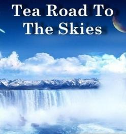 Чайный путь в небеса - Tea Road To The Skies