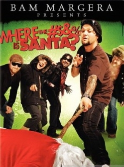 Бэм Марджера представляет: Где гребаный Санта? - Bam Margera Presents: Where the Is Santa?