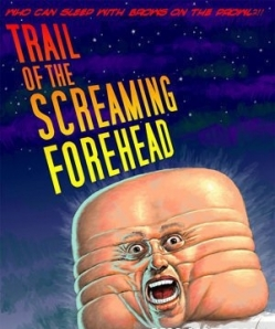 Похитители лбов - Trail of the Screaming Forehead