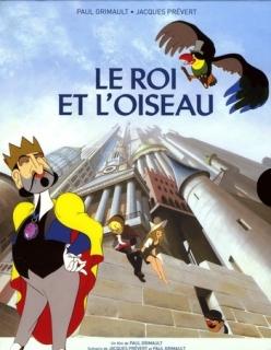 Король и птица - Le roi et loiseau