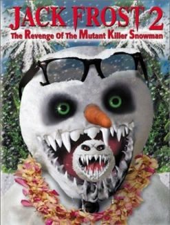 Cнеговик 2: Месть - Jack Frost 2: Revenge of the Mutant Killer Snowman