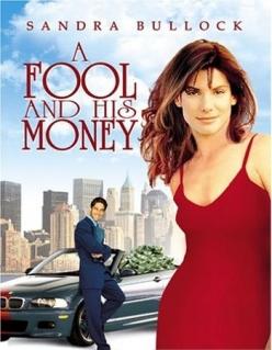 Глупец и его деньги - A Fool and His Money