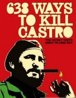 638 способов убить Кастро - 638 Ways to Kill Castro