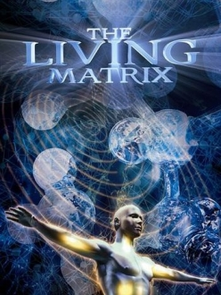 Живая матрица: Наука исцеления - The Living Matrix