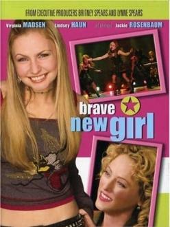 Смелая новая девушка - Brave New Girl