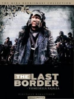 Последний кордон - The last border - viimeisellд rajalla