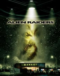 Чужеродное вторжение - Alien Raiders