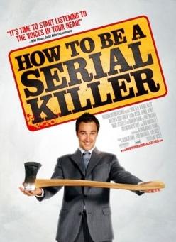 Как стать серийным убийцей - How to Be a Serial Killer