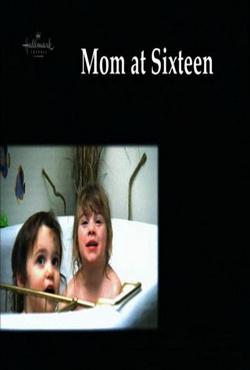 Шестнадцатилетняя мать - Mom at Sixteen