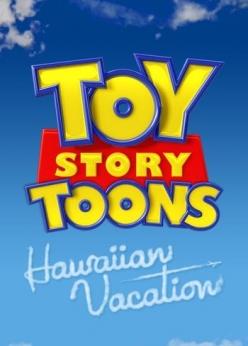 История игрушек: Гавайские каникулы - Toy Story Toons: Hawaiian Vacation