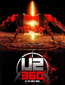 U2 - 360* At The Rose Bowl - U2: 360 Degrees at the Rose Bow