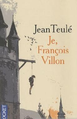 Я, Франсуа Вийон, вор, убийца, поэт - Je, Franзois Villon, voleur, assassin, poиte