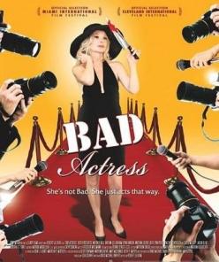 Плохая актриса - Bad Actress