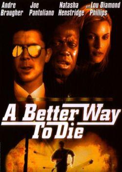 Лучший способ умереть - A Better Way to Die