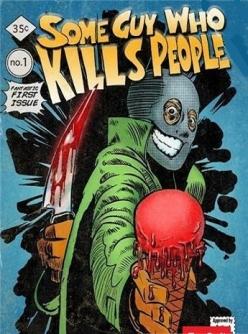 Парень, который убивает людей - Some Guy Who Kills People