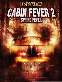 Лихорадка: Весенний лес - Cabin Fever 2: Spring Fever