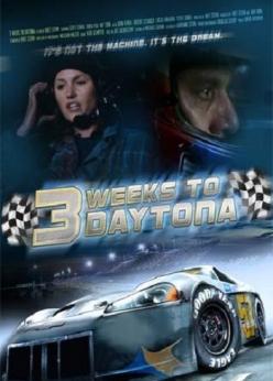 Три недели, чтобы попасть в Дайтону - 3 Weeks to Daytona