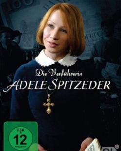 Сделка с Адель - Die Verfьhrerin Adele Spitzeder