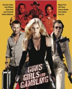 Пушки, телки и азарт - Guns, Girls and Gambling