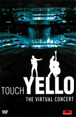 Yello: Touch Yello. The Virtual Concert