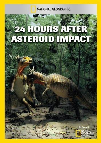 National Geographic : Столкновение с астероидом. 24 часа, изменившие мир - (24 Hours After. Asteroid Impact)