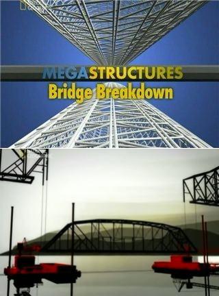 National Geographic. Суперсооружения: Мегаслом. Исторический мост - (MegaStructures: Bridge Breakdown)