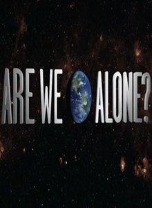 Одни ли мы во Вселенной? - (Are We Alone?)