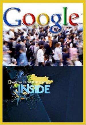 National Geographic: Взгляд изнутри. Гугл - (Inside. Google)