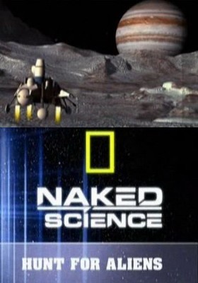 National Geographic: � ����� ������ �����: ������ ������������ ���������� - (Naked Science: Hunt for Aliens)