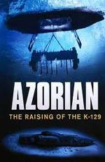 Азорские острова: поднятие К-129 - (Azorian - The Raising of the K-129)