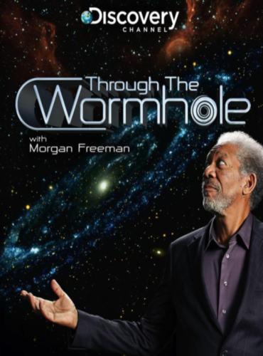 Сквозь тоннель пространства и времени (Через червоточину) - (Through the Wormhole with Morgan Freeman)