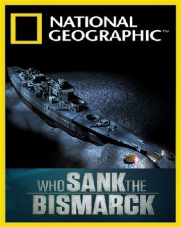 National Geographic: Кто потопил Бисмарк? - (National Geographic: Who sank the Bismarck?)