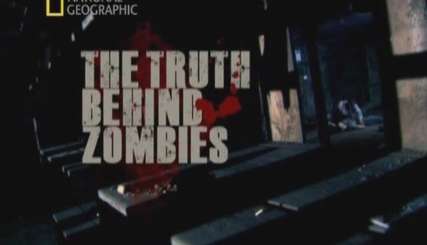 National Geographic: Правда о зомби - (The truth behind zombies)