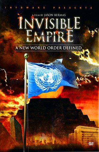 Невидимая Империя: Становление Нового Мирового Порядка - (Invisible Empire: A New World Order Defined)