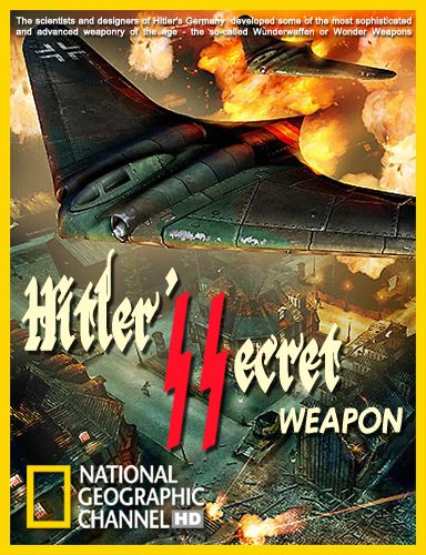 National Geographic: Тайное оружие Гитлера - (Hitler's Secret Weapon)