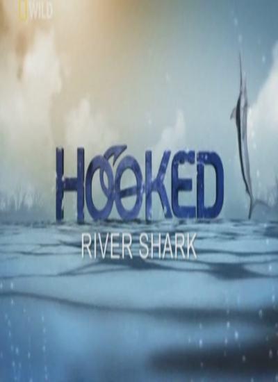 National Geographic: На крючке. Ловля монстров. Речная акула - (Hooked. River shark)