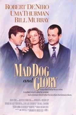Бешеный пес и Глори - Mad Dog and Glory