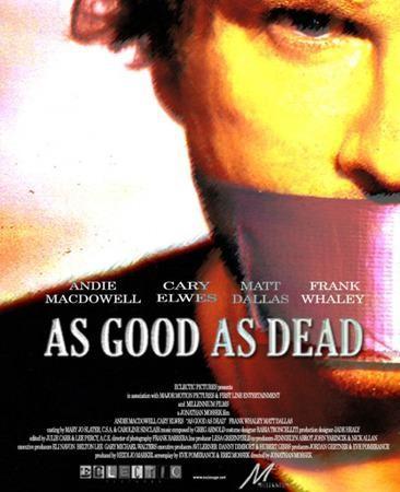 Хорош настолько, насколько мёртв - (As Good as Dead)