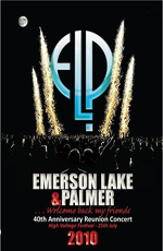 Emerson Lake And Palmer: 40th Anniversary Reunion Concert