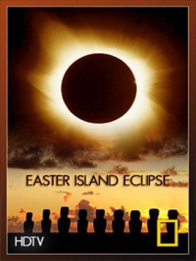 National Geographic: Затмение острова Пасхи - (Easter Island Eclipse)