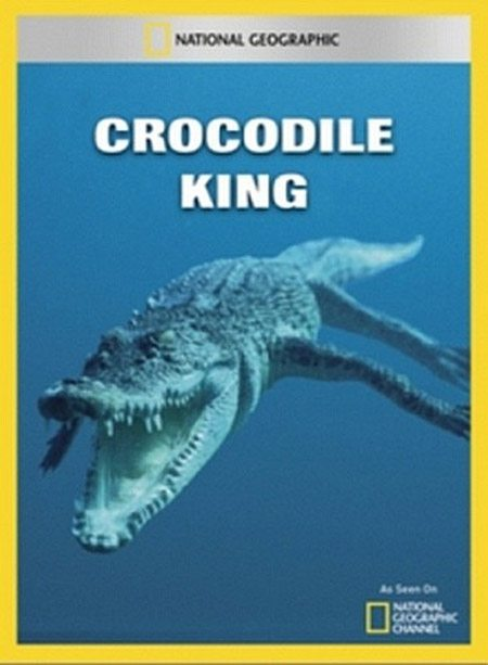 National Geographic: Царь крокодилов - (Crocodile King)