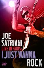 Joe Satriani: Live in Paris: I just wanna rock