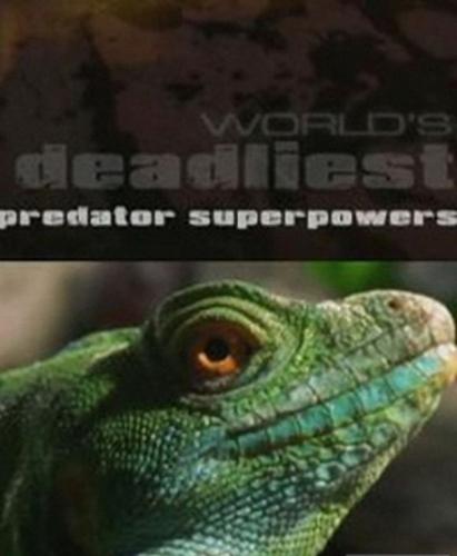 National Geographic: Самые опасные животные: Суперспособности хищников - (World's deadliest: Predator superpowers)