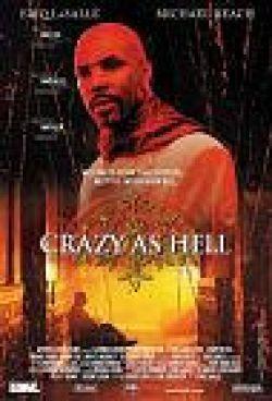 Дьявольски безумен - Crazy as Hell