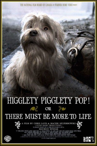 �����������! ��� � ����� ������ ���� ���-�� ������� - (Higglety Pigglety Pop! or There Must Be More to Life)