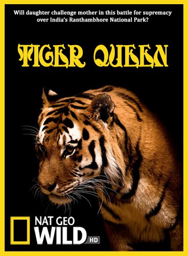 National Geographic : Королева тигров - (Tiger Queen)