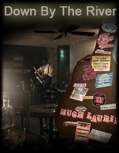Хью Лори: Вниз По Реке - (Hugh Laurie: Down By The River)