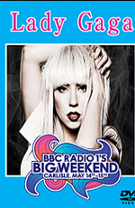 Lady Gaga: Live at BBC Radio 1, Big Weekend